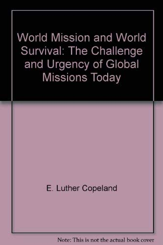 9780805463354: World mission, world survival: The challenge and urgency of global missions today