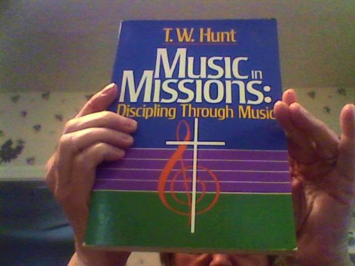 9780805463439: Music in Missions: Discipling Through Music