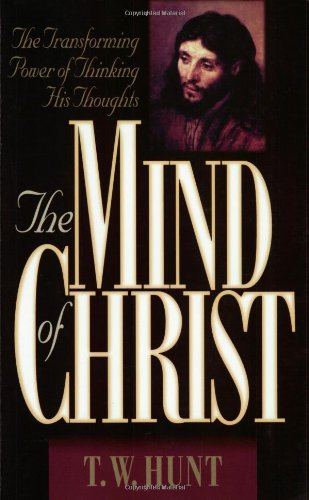 9780805463491: The Mind of Christ: The Transforming Power of Thinking His Thoughts