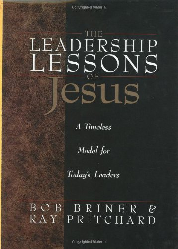 9780805463569: The Leadership Lessons of Jesus: A Timeless Model for Today's Leaders