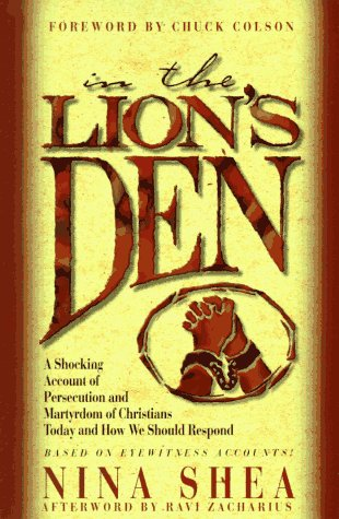 The Lion's Den: A Shocking Account of Persecution and Martyrdom of Christians Today and How We...