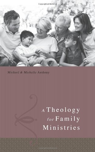 9780805464214: A Theology for Family Ministry