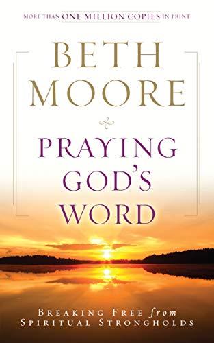 9780805464337: Praying God's Word: Breaking Free from Spiritual Strongholds
