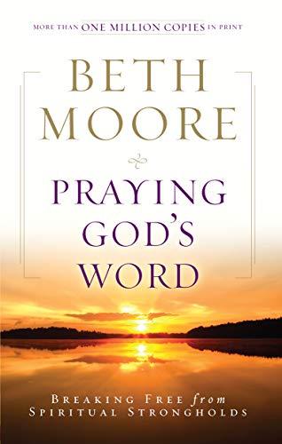 9780805464344: Praying God's Word: Breaking Free from Spiritual Strongholds