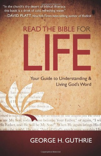 9780805464542: Read the Bible for Life: Your Guide to Understanding and Living God's Word