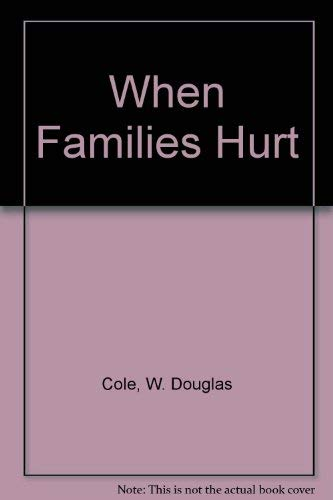 9780805465389: When Families Hurt (Christian classics)