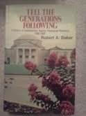 Tell the Generations Following A History of Southwestern Baptist Theological Seminary, 1908-1983