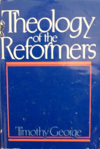 9780805465730: Theology of the Reformers