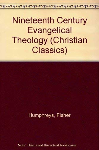 9780805465792: Nineteenth Century Evangelical Theology (Christian Classics)