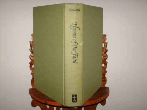 Hymns of Our Faith: A Handbook for the Baptist Hymnal: William Jensen Reynolds