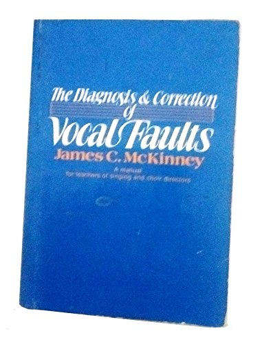 9780805468113: The Diagnosis and Correction of Vocal Faults