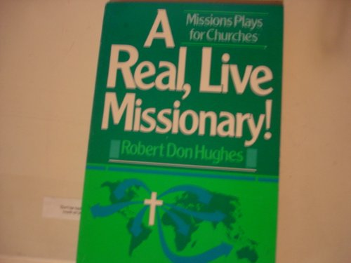 A Real Live Missionary (0805468153) by Robert Don Hughes