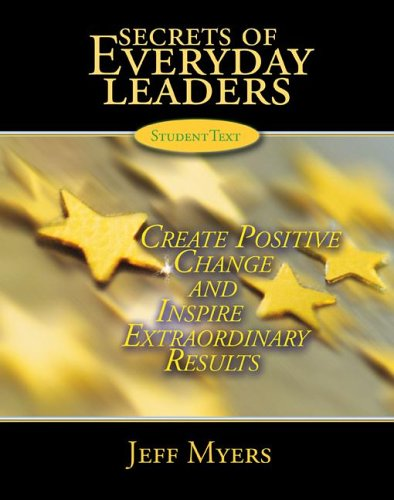 9780805468861: Secrets of Everyday Leaders Student Text: Create Positive Change and Inspire Extraordinary Results