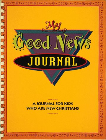9780805479300: My Good News Journal: A Journal for Kids Who Are New Christians