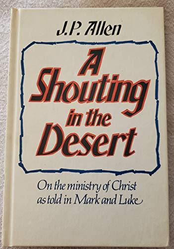 A Shouting in the Desert: Jesus' Kind: Allen, J. P.
