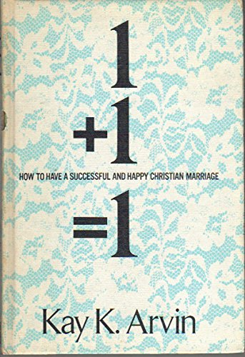 9780805483055: One Plus One Equals One: How to Have a Successful and Happy Christian Marriage