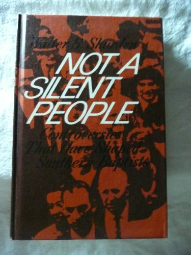 9780805488012: Not a silent people;: Controversies that have shaped Southern Baptists (A Broadman inner circle book)