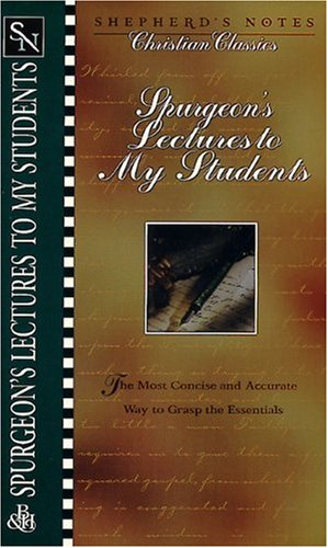Shepherd's Notes: Lectures to My Students (Shepherd's Notes. Christian Classics) (9780805491968) by Albert Meredith; Charles Haddon Spurgeon