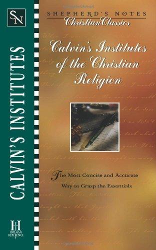 Calvin's Institutes of the Christian Religion (Shepherd's: Freeman, Kirk, Calvin,