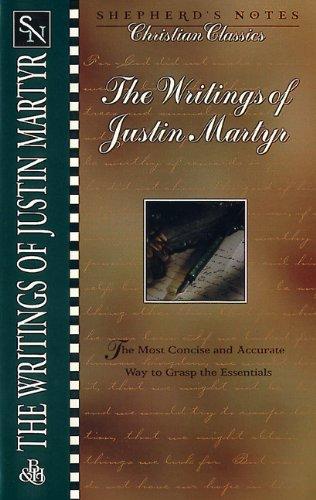 The Writings of Justin Martyr (Shepherd's Notes,: Karen O. Bullock,