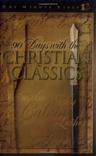 9780805492781: 90 Days with the Christian Classics (One Minute Bible)