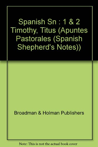 9780805493245: Tito, I y II Timoteo (Apuntes Pastorales (Spanish Shepherd's Notes)) (Spanish Edition)