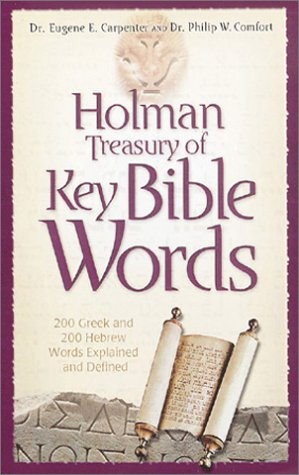 9780805493528: Holman Treasury of Key Bible Words: 200 Greek and 200 Hebrew Words Explained and Defined