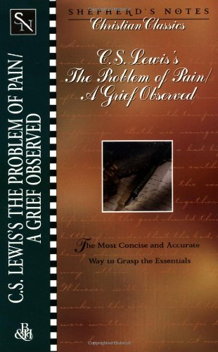 9780805493535: C.S. Lewis's the Problem of Pain/A Grief Observed (Shepherd's Notes Christian Classics 2)