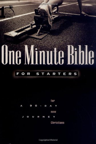 One Minute Bible For Starters: A 90-Day Journey for New Christians