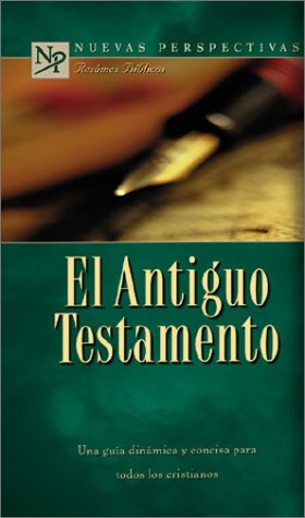 9780805494242: El Antiguo Testamento/Old Testament (Nuevasperspectivasbiblesummaries) (Spanish Edition)