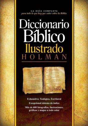 Diccionario Biblico Ilustrado Holman (Spanish Edition): Holman Bible Editorial Staff