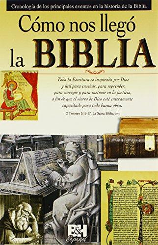 9780805495133: Como Nos Llego la Biblia: Cronologia de los Principales Eventos en la Historia de la Biblia