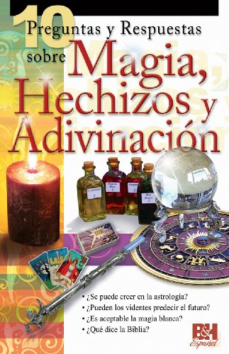 9780805495294: 10 Preguntas y Respuestas Sobre Magia, Hechizos y Adivinacion (Coleccion Temas de Fe)