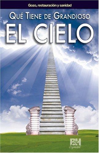 9780805495362: Que tiene de grandioso el cielo (Coleccion Temas de Fe) (Spanish Edition)