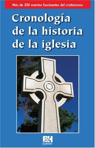 9780805495393: Cronologia de la historia de la iglesia (Coleccion Temas de Fe) (Spanish Edition)