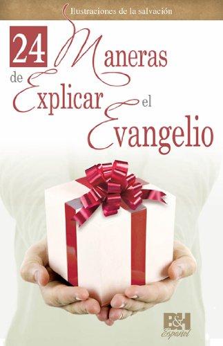 9780805495584: 24 Maneras de Explicar El Evangelio (Coleccion Temas de Fe)