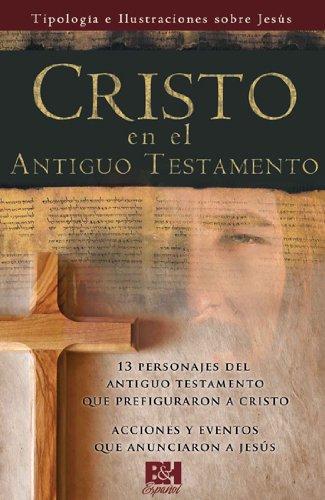 9780805495713: Cristo en el Antiguo Testamento (Colección Temas de Fe) (Spanish Edition)