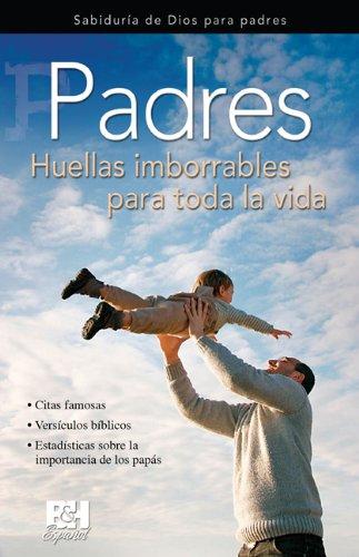 9780805495782: Padres: Huellas Imborrables Para Toda La Vida (Coleccion Temas De Fe)