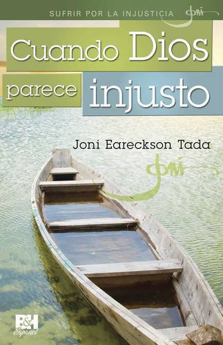 9780805496611: Cuando Dios parece injusto (Joni Eareckson Tada Collection) (Spanish Edition)