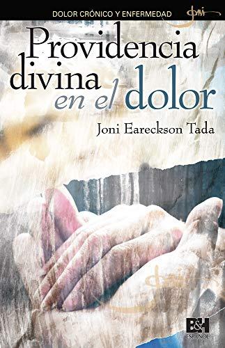 9780805496642: Providencia divina en el dolor: Dolor crónico y enfermedad (Joni Eareckson Tada Collection) (Spanish Edition)