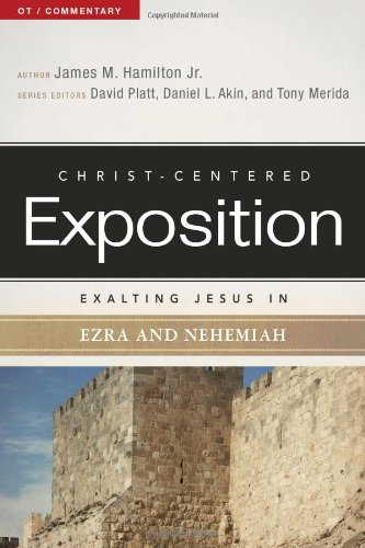 9780805496741: Exalting Jesus in Ezra-Nehemiah (Christ-Centered Exposition Commentary)