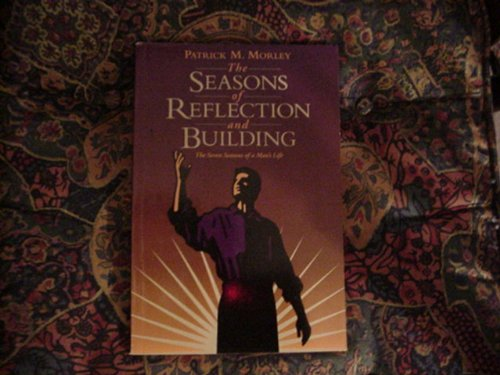 Seasons of Reflecting & Building (0805497889) by Morley, Patrick M