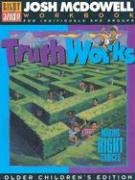 Truth Works-Making Right Choices: Workbook for Children Grades 4-6: McDowell, Josh
