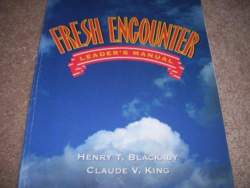 Fresh Encounter Leader Guide: Blackaby; King