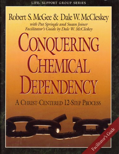 9780805499841: Conquering chemical dependency: Facilitator's guide : a Christ-centered 12-step process (Life support group series)