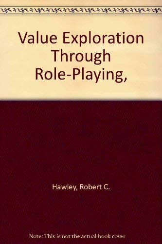 Value Exploration Through Role-Playing,: Hawley, Robert C.