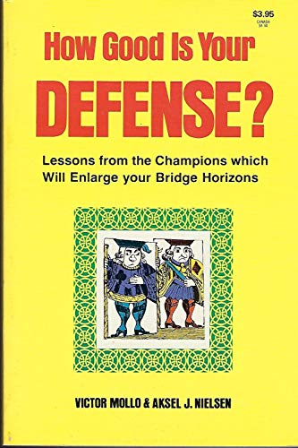 How Good is Your Defense? Lessons from the Champions which will Enlarge your Bridge Horizons: ...