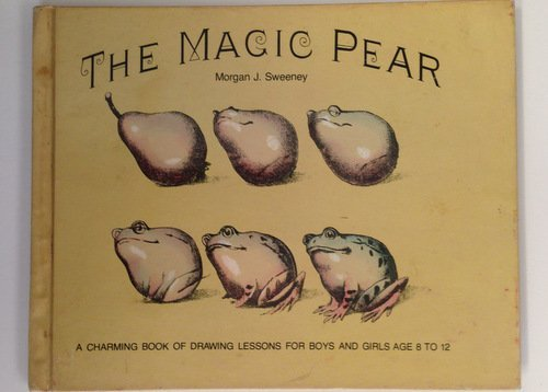 9780805503524: The magic pear: Twelve outline drawing lessons with directions for the amusement of little folks