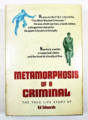 Metamorphosis of a Criminal: Ed Edwards