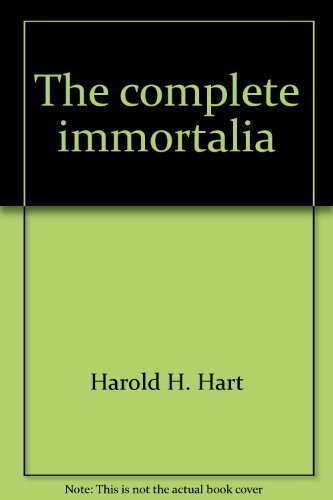 The complete immortalia: Hart, Harold H